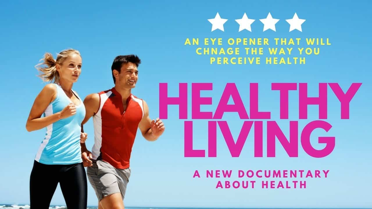 healthy-living-a-revolutionary-documentary-about-the-unknown-facts-about-health