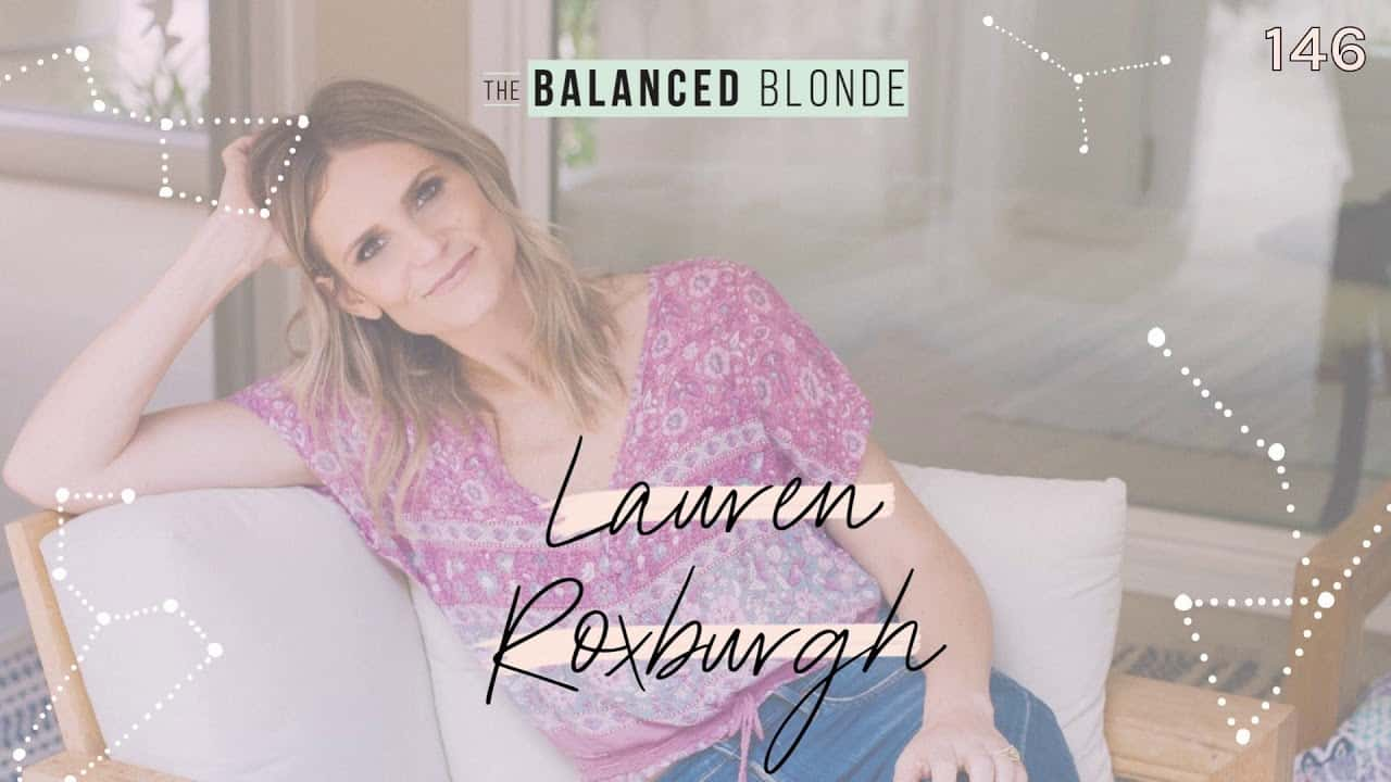 ep-146-ft-lauren-roxburgh-the-power-source-align-your-body-life-intuition-find-your