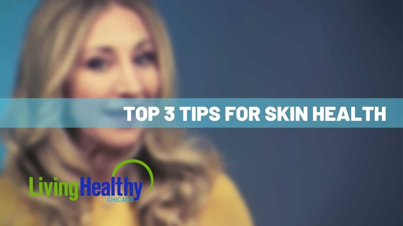 Skin Health   Living Healthy Chicago