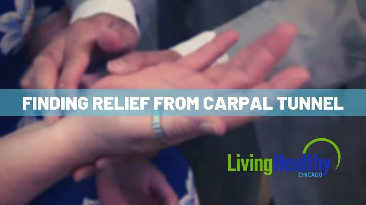 Relief From Carpal Tunnel Syndrome | Living Healthy Chicago