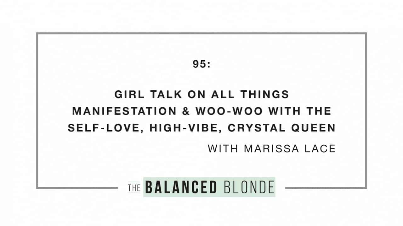 ep-95-ft-marissa-lace-girl-talk-on-all-things-manifestation-woo-woo-with-the-self-love