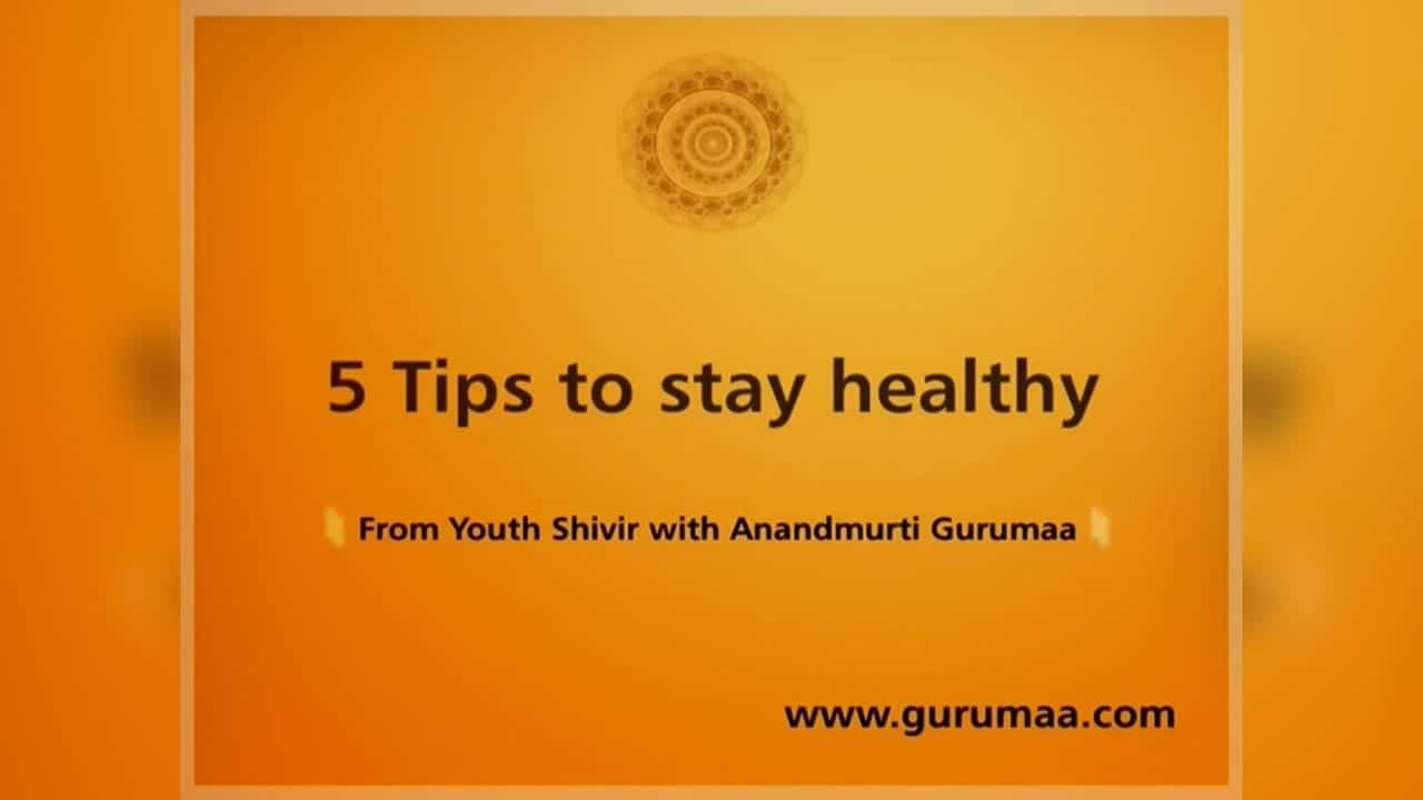 5-tips-to-stay-healthy-anandmurti-gurumaa-with-english-subtitles