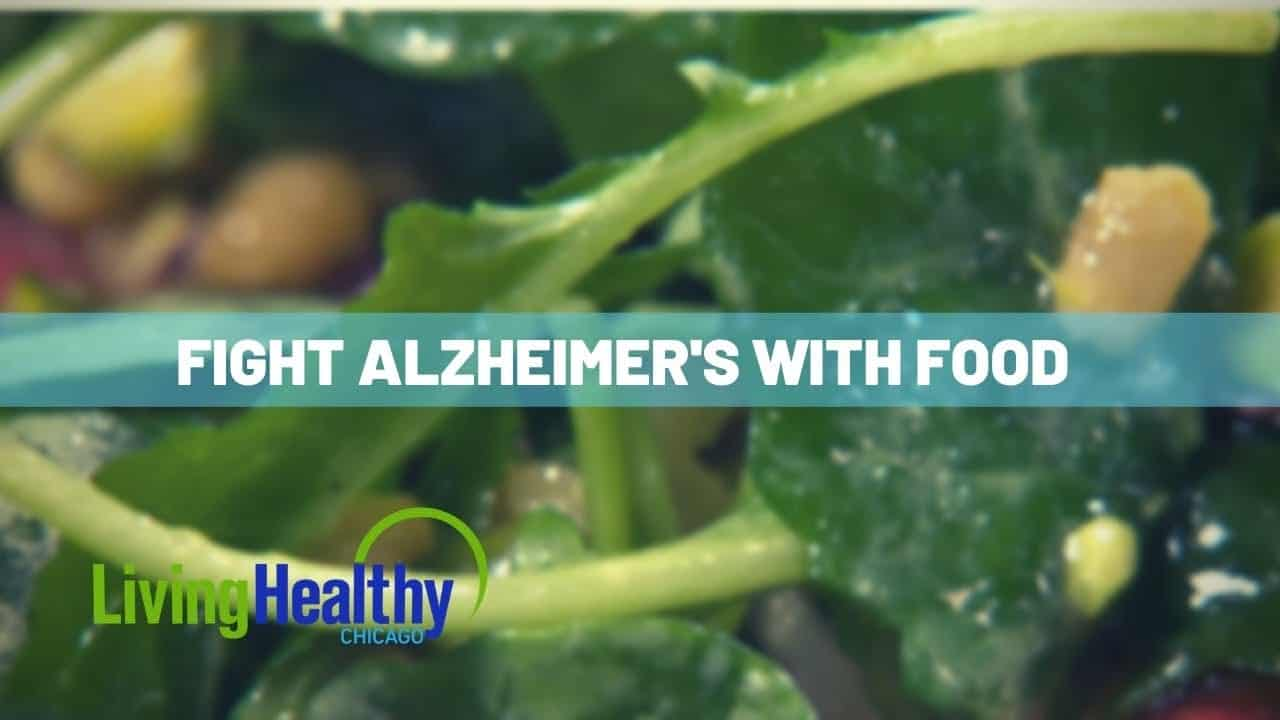 alzheimers-prevention-diet-living-healthy-chicago