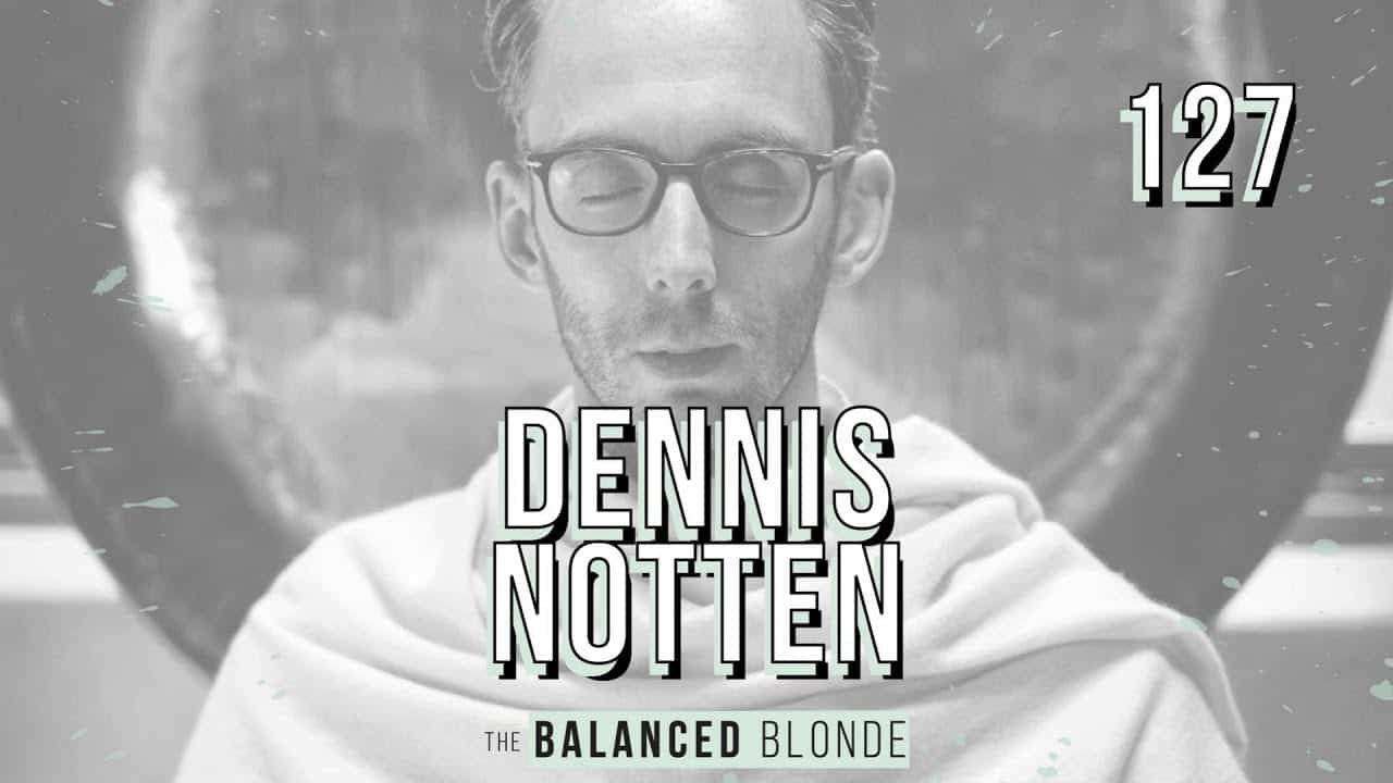 ep-127-ft-dennis-notten-understanding-ayahuasca-trusting-your-intuition-and-microdosing
