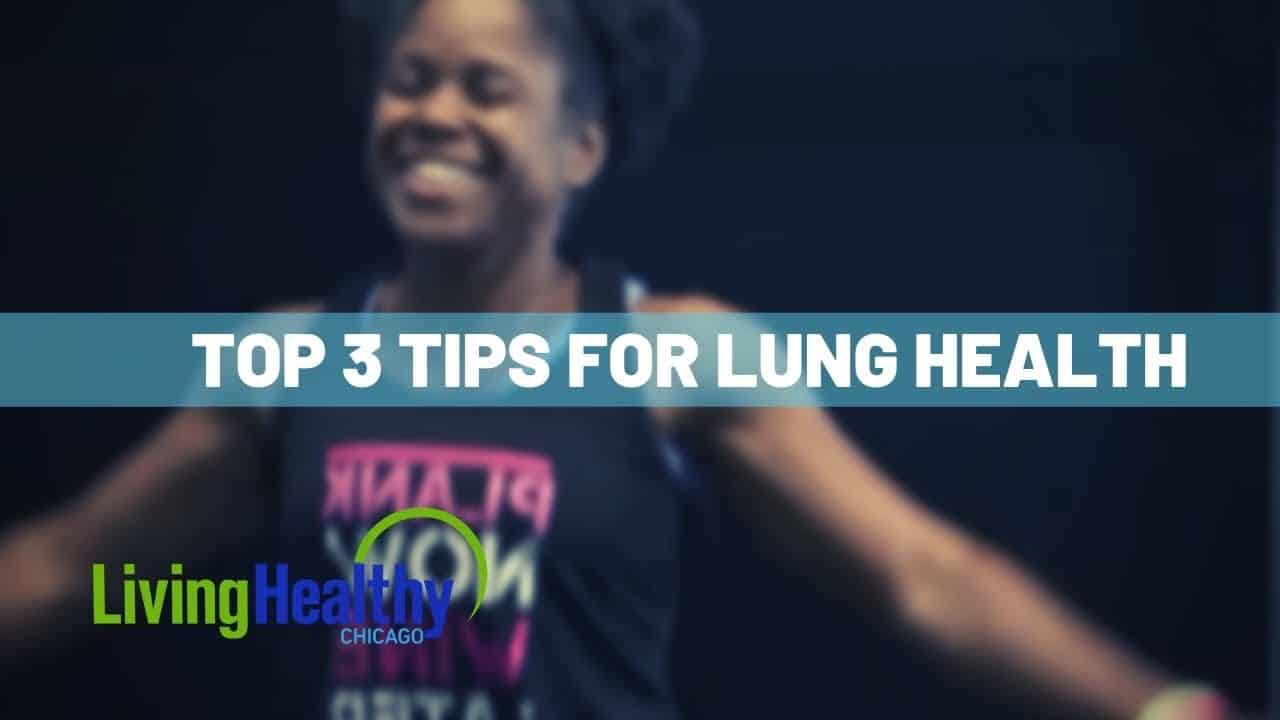 top-lung-health-tips-living-healthy-chicago