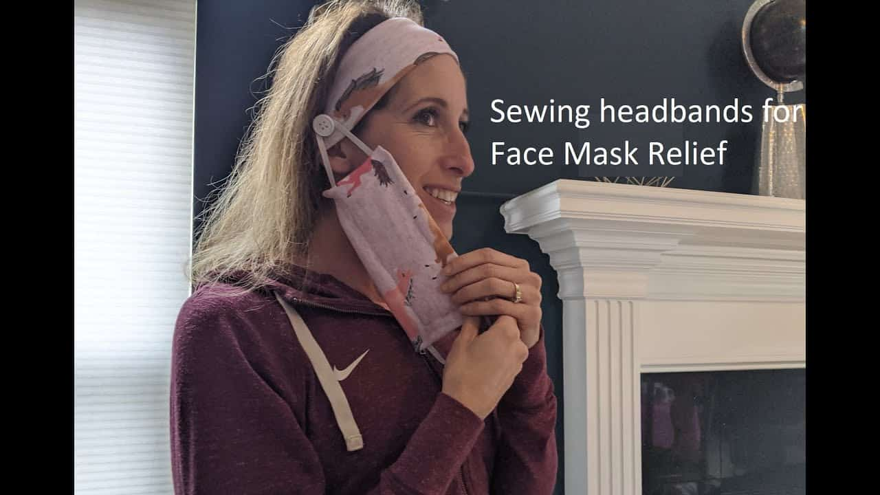 Sewing Headbands to relieve Facemask ear pain in Healthcare workers