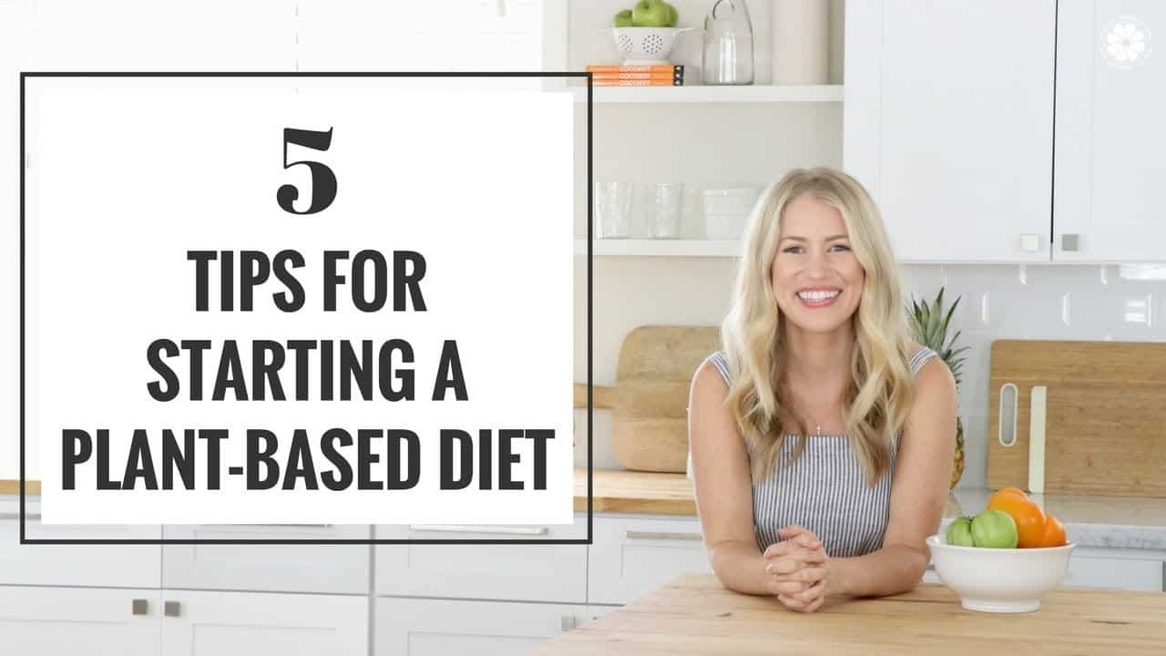 5-tips-for-starting-a-plant-based-diet-healthy-eating-natural-lifestyle-healthy-grocery-girl