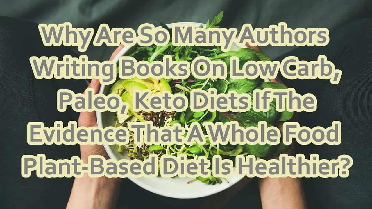 why-are-so-many-authors-writing-books-on-low-carb-paleo-keto-diets-if-the-evidence-that-a-whole