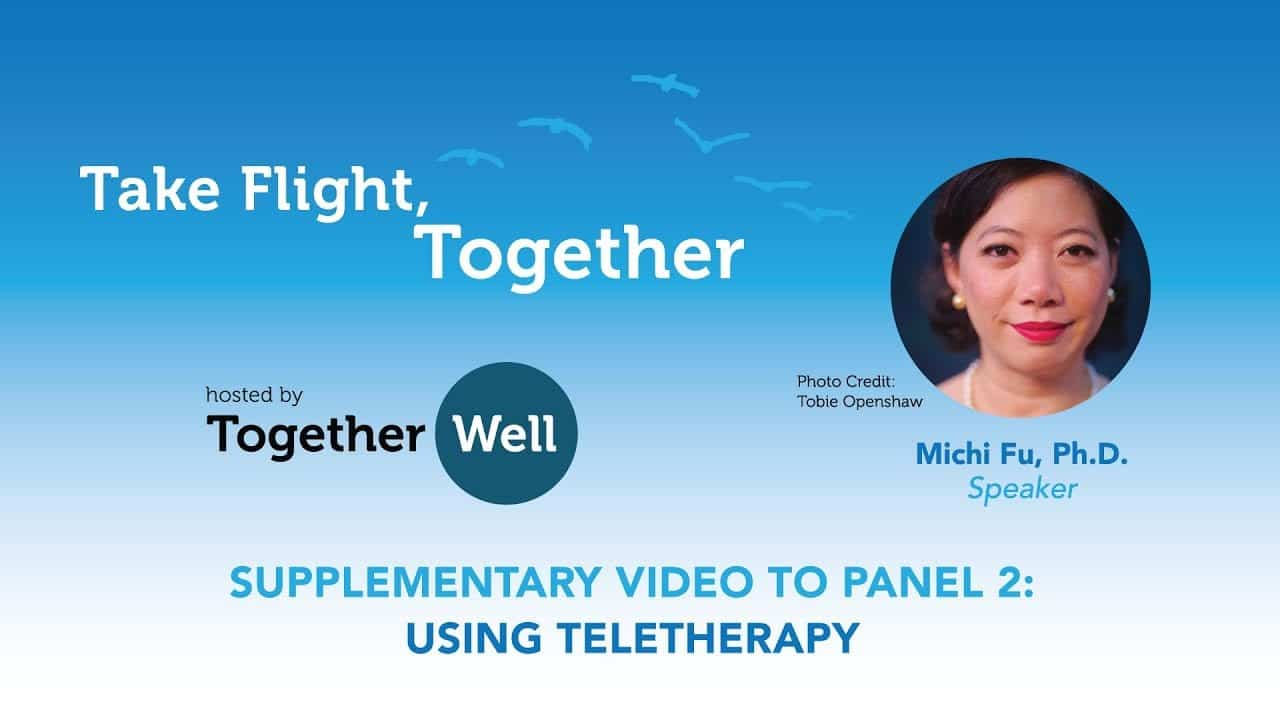 take-flight-together-supplemental-video-to-panel-2-dr-michi-fu-hosted-by-togetherwell