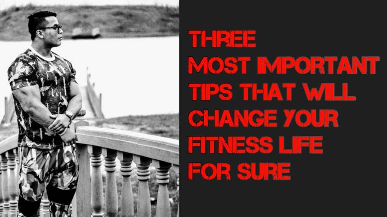 three-most-important-tips-that-will-change-your-fitness-life-and-introduction-to-my-channel