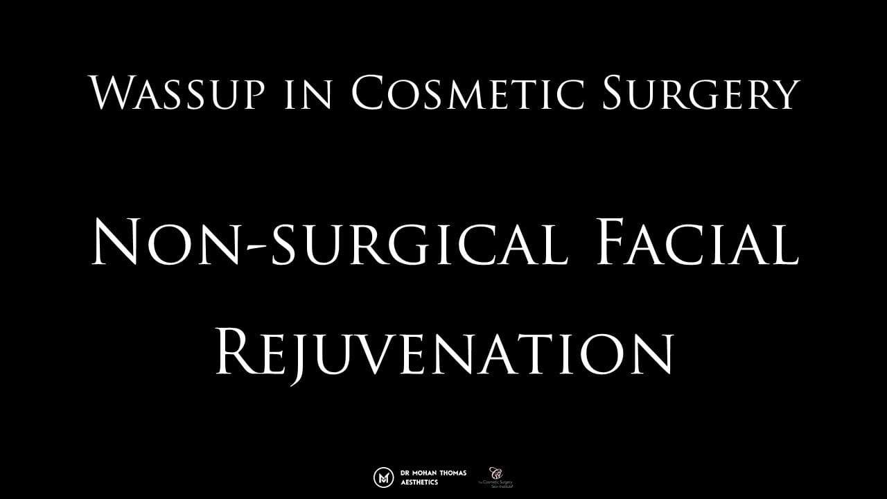 wassup-in-cosmetic-surgery-non-surgical-facial-rejuvenation