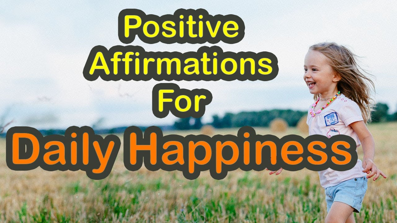 positive-affirmations-for-daily-happiness-affirmations-for-happy-life